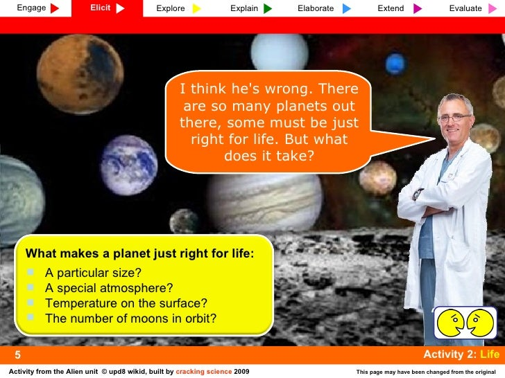 I think he's wrong. There are so many planets out there, some must be just right for life. But what does it take? 5 <ul><l...