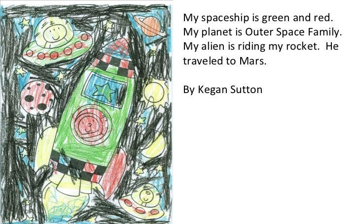 My spaceship is green and red.  My planet is Outer Space Family.  My alien is riding my rocket.  He traveled to Mars.  By ...