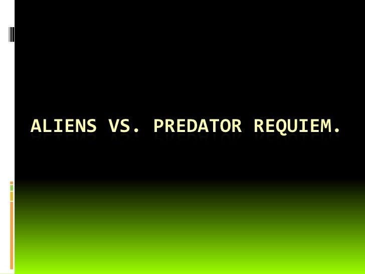 Aliens vs. Predator Requiem.<br />