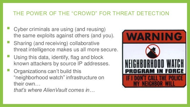 """THE POWER OF THE """"CROWD"""" FOR THREAT DETECTION        Cyber criminals are using (and reusing) the same exploits against..."""