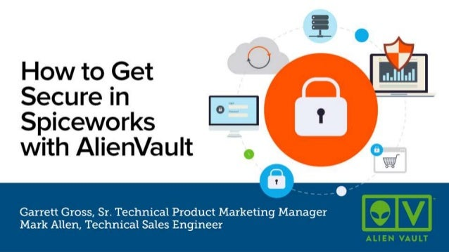 How to Get Secure in Spiceworks with AlienVault stay spicy
