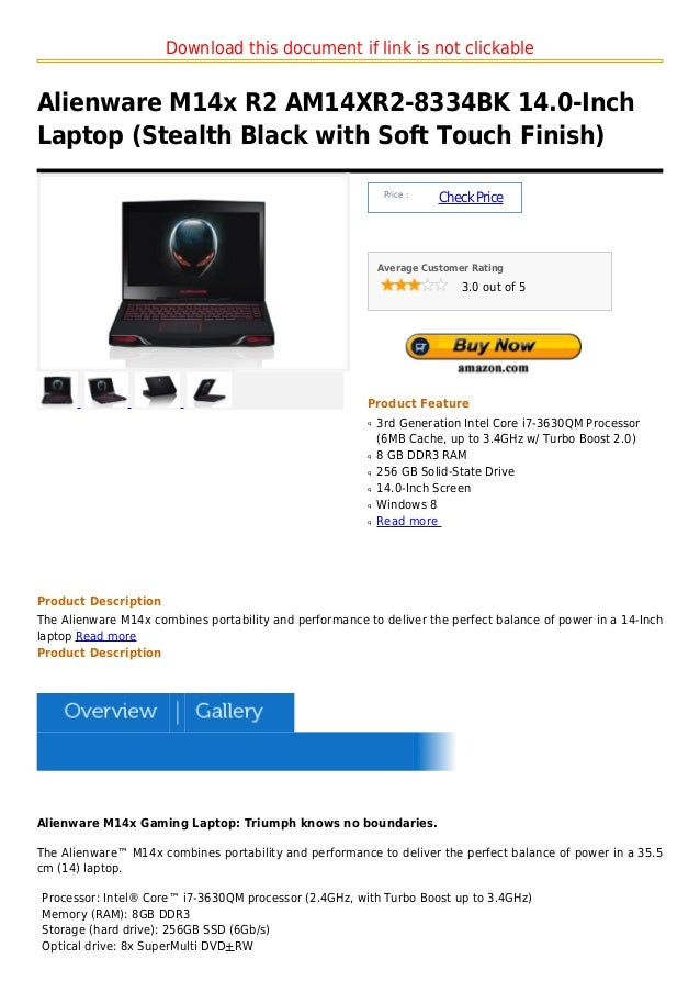 Download this document if link is not clickableAlienware M14x R2 AM14XR2-8334BK 14.0-InchLaptop (Stealth Black with Soft T...