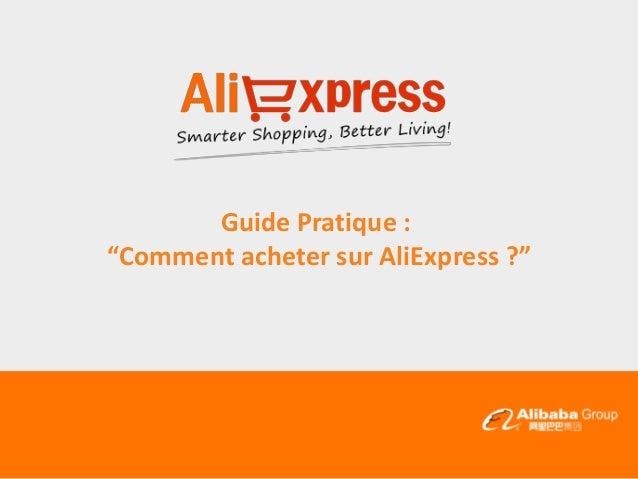 AliExpress Comment acheter sur AliExpress ?