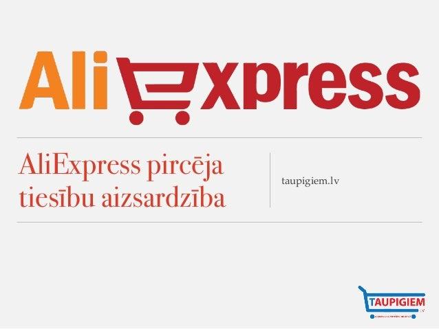 AliExpress pircēja tiesību aizsardzība taupigiem.lv