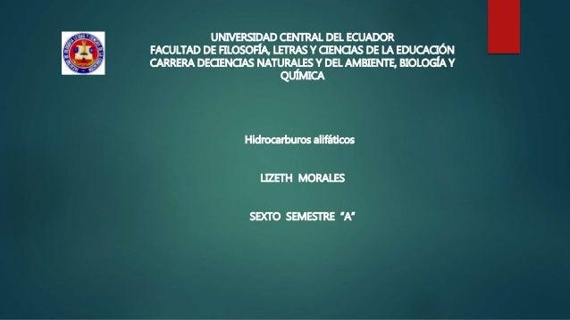 UNIVERSIDAD CENTRAL DEL ECUADOR FACULTAD DE FILOSOFÍA, LETRAS Y CIENCIAS DE LA EDUCACIÓN CARRERA DECIENCIAS NATURALES Y DE...