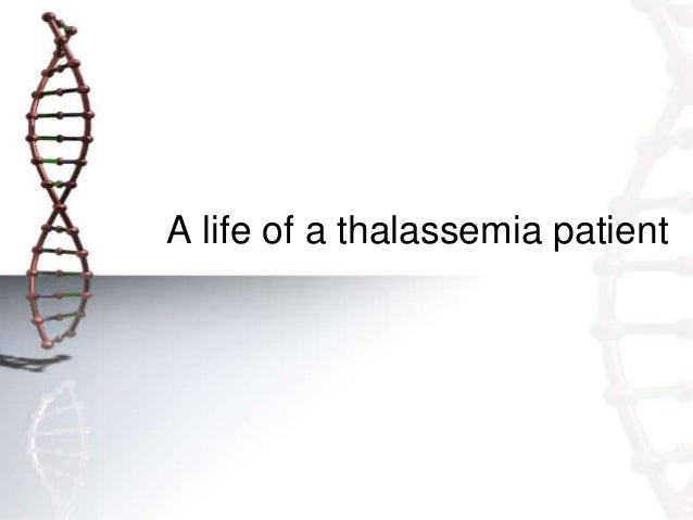 A life of a thalassemia patient