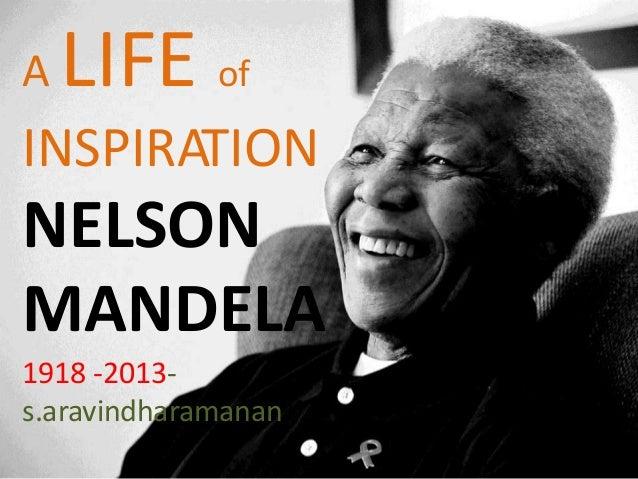 A  LIFE of  INSPIRATION  NELSON MANDELA 1918 -2013s.aravindharamanan