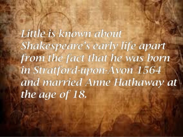 the life story of william shakespeare William shakespeare was born on april 23, 1564, in stratford-upon-avon the  son of john shakespeare and mary arden, he was probably educated at the king .