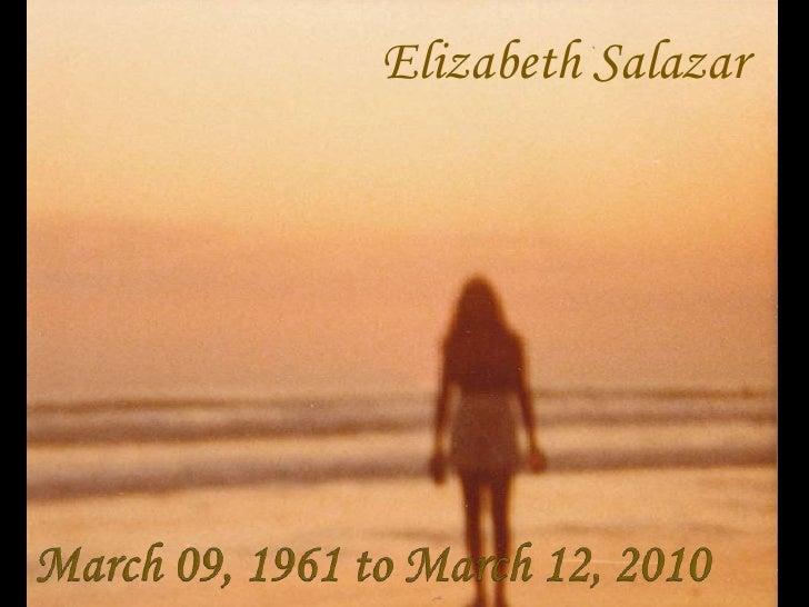 Elizabeth Salazar<br />March 09, 1961 to March 12, 2010<br />