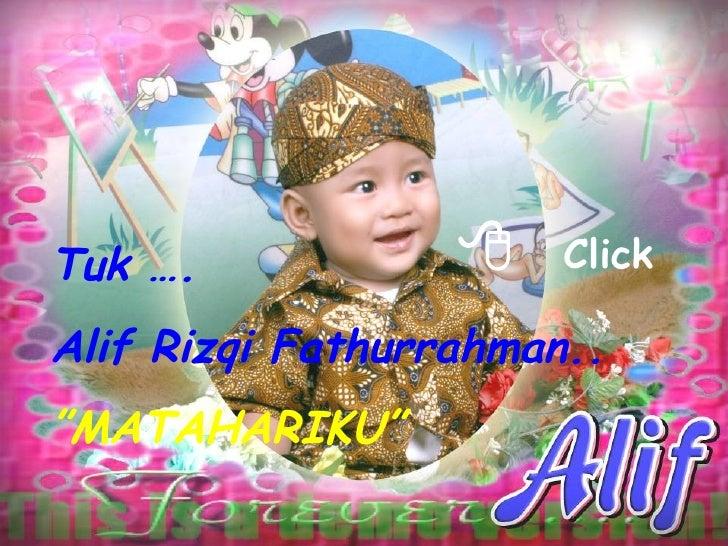 """Tuk …. Alif Rizqi Fathurrahman.. """" MATAHARIKU""""   Click"""