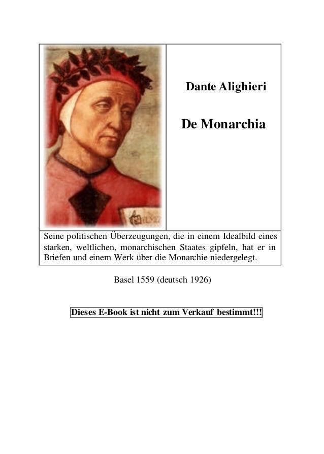 Dante Alighieri De Monarchia Seine politischen Überzeugungen, die in einem Idealbild eines starken, weltlichen, monarchisc...