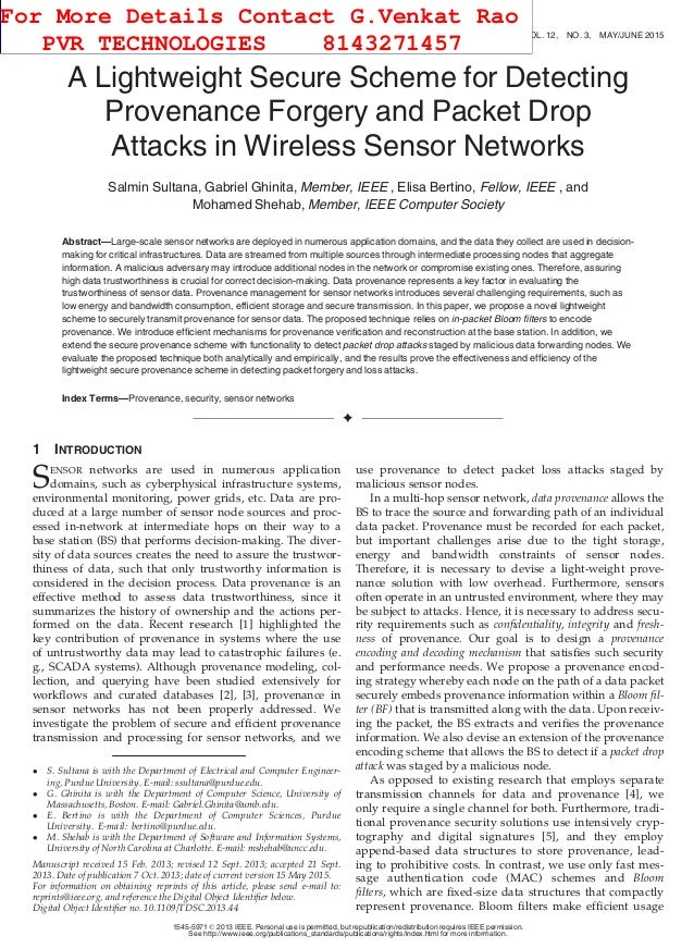 A Lightweight Secure Scheme for Detecting Provenance Forgery and Packet Drop Attacks in Wireless Sensor Networks Salmin Su...