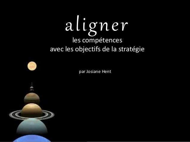 aligner les compétences avec les objectifs de la stratégie par Josiane Hent
