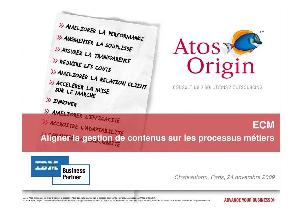 ECM                  Aligner la gestion de contenus sur les processus métiers                                             ...