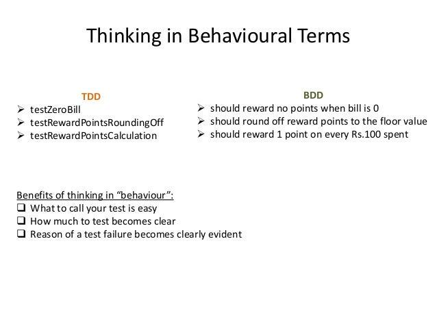Thinking in Behavioural Terms TDD   testZeroBill  testRewardPointsRoundingOff  testRewardPointsCalculation  BDD  shoul...