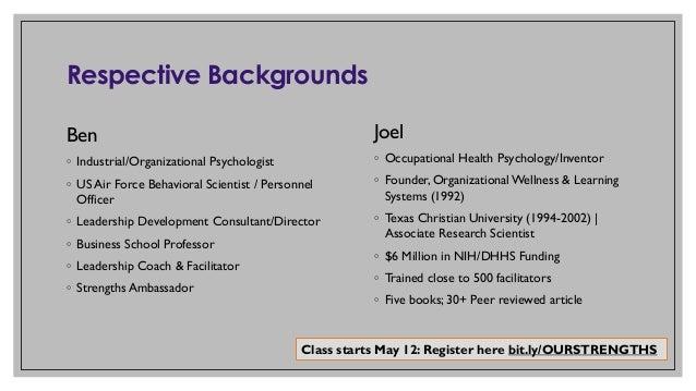 Respective Backgrounds Ben ◦ Industrial/Organizational Psychologist ◦ US Air Force Behavioral Scientist / Personnel Office...