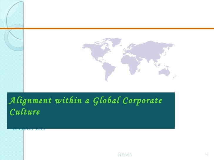 Alignment within a Global Corporate Culture M. PONZI KAY                             07/03/09      1