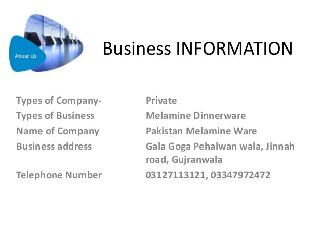Business INFORMATION Types of Company- Private Types of Business Melamine Dinnerware Name of Company Pakistan Melamine War...