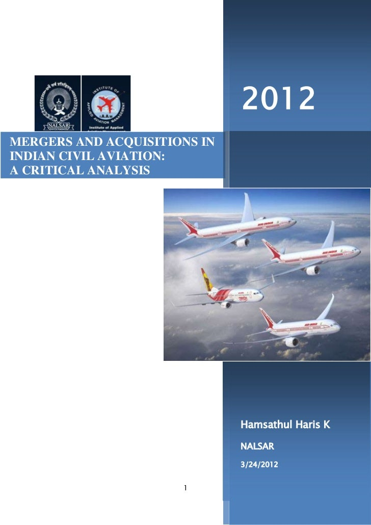 2012MERGERS AND ACQUISITIONS ININDIAN CIVIL AVIATION:A CRITICAL ANALYSIS                              Hamsathul Haris K   ...