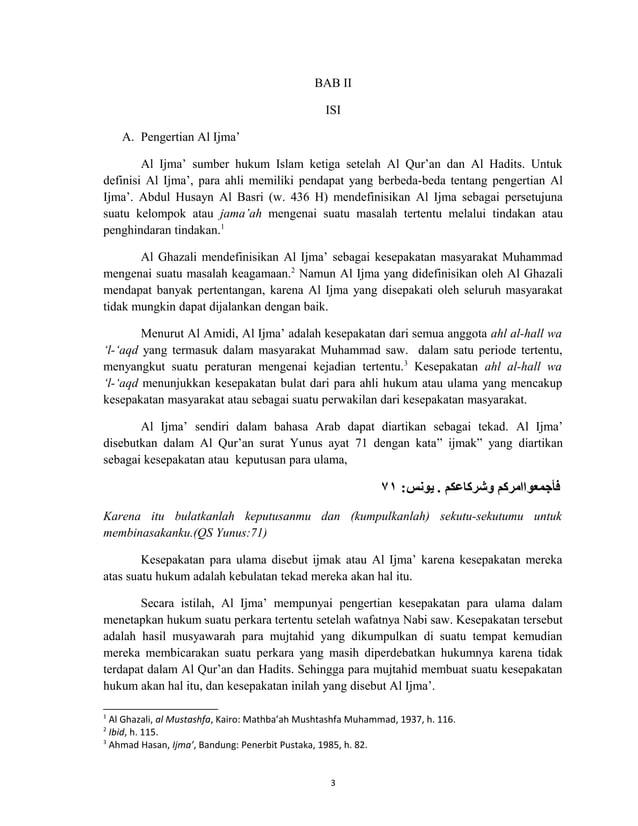 3 BAB II ISI A. Pengertian Al Ijma' Al Ijma' sumber hukum Islam ketiga setelah Al Qur'an dan Al Hadits. Untuk definisi Al ...