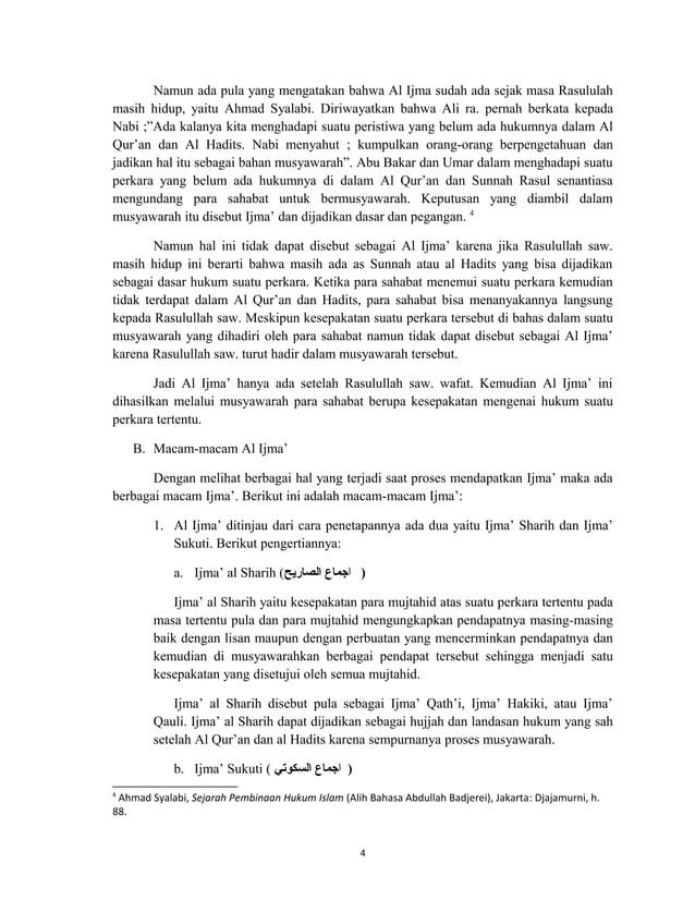 4 Namun ada pula yang mengatakan bahwa Al Ijma sudah ada sejak masa Rasululah masih hidup, yaitu Ahmad Syalabi. Diriwayatk...