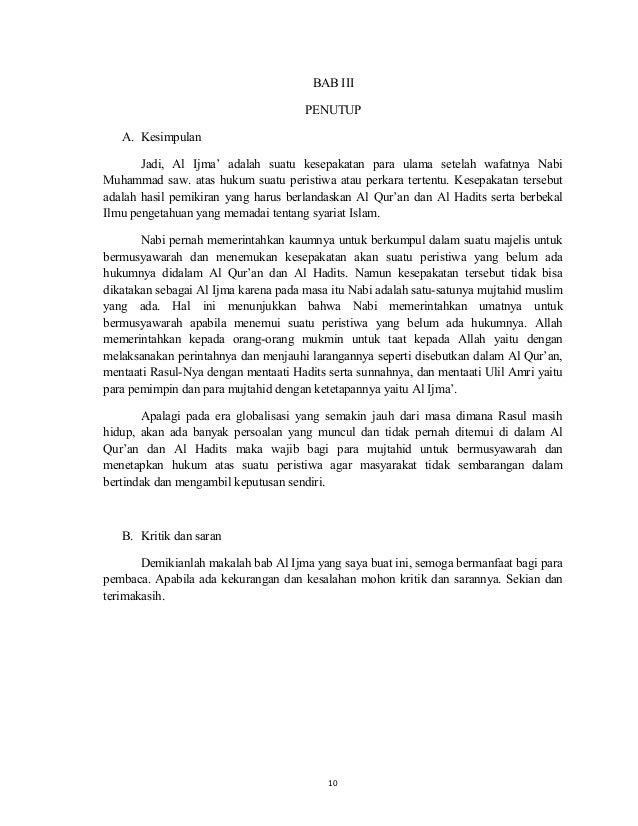 10 BAB III PENUTUP A. Kesimpulan Jadi, Al Ijma' adalah suatu kesepakatan para ulama setelah wafatnya Nabi Muhammad saw. at...