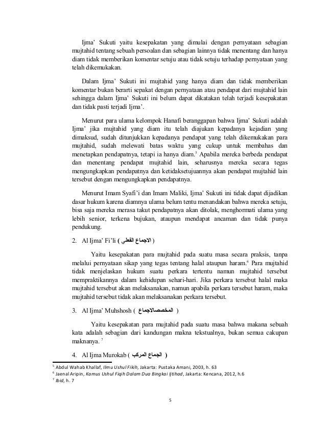 5 Ijma' Sukuti yaitu kesepakatan yang dimulai dengan pernyataan sebagian mujtahid tentang sebuah persoalan dan sebagian la...