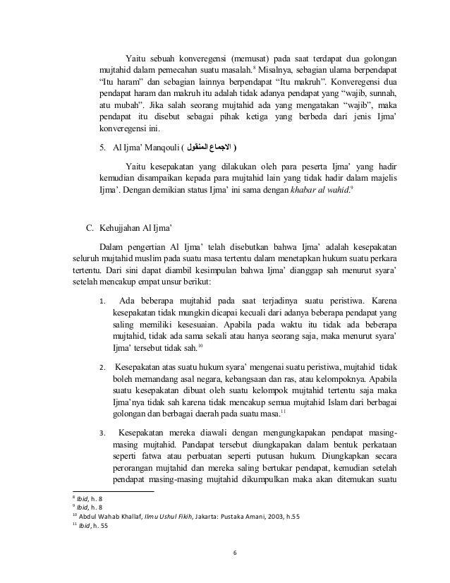 6 Yaitu sebuah konveregensi (memusat) pada saat terdapat dua golongan mujtahid dalam pemecahan suatu masalah.8 Misalnya, s...