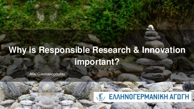 Why is Responsible Research & Innovation important? Aliki Giannakopoulou