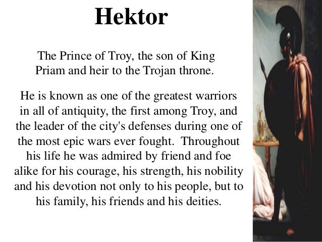 an overview of the character hektor in the iliad by homer Ander if hector ever really had the trojan name darius, homer  the character of paris in the iliad involves constant contradic-  the description of this palace.