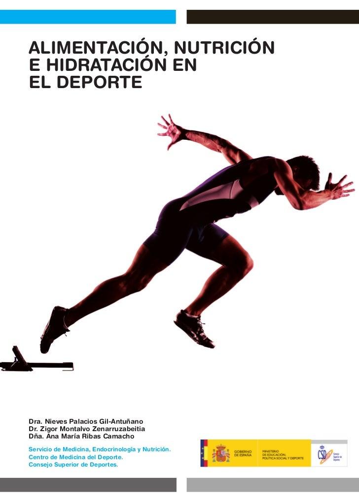 ALIMENTACIÓN, NUTRICIÓNE HIDRATACIÓN ENEL DEPORTEDra. Nieves Palacios Gil-AntuñanoDr. Zigor Montalvo ZenarruzabeitiaDña. A...