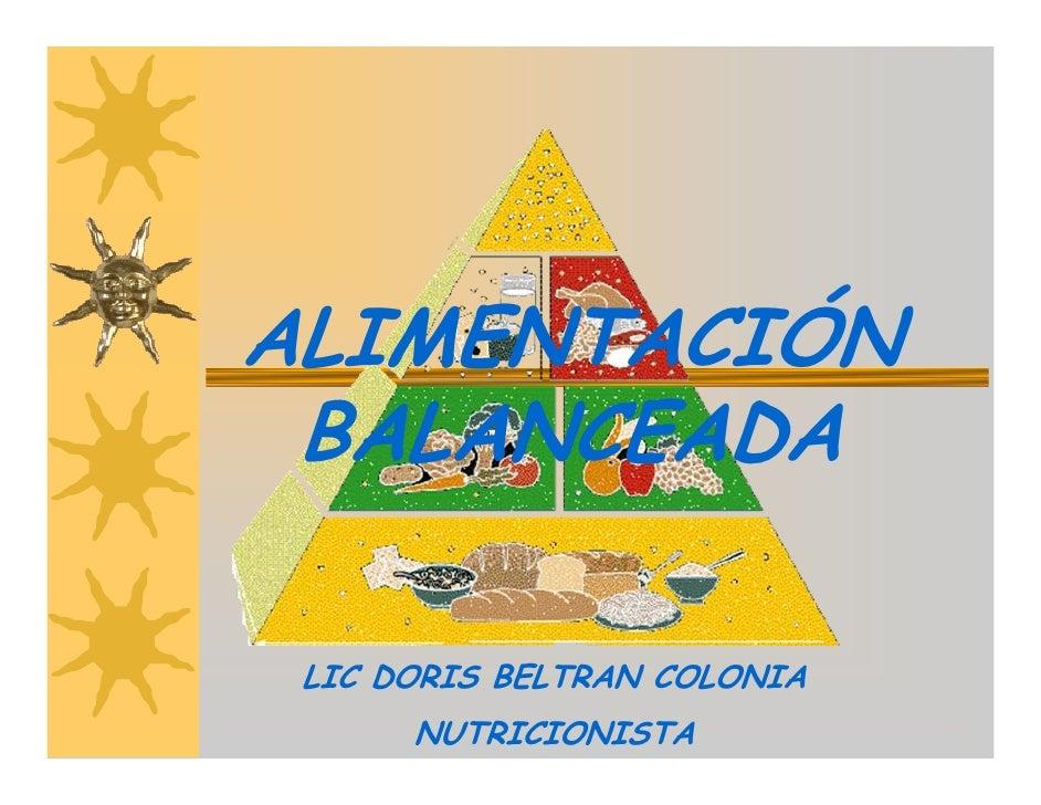 ALIMENTACIÓN  BALANCEADA   LIC DORIS BELTRAN COLONIA       NUTRICIONISTA