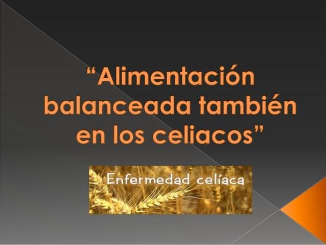 Alimentación balanceada también en los celiacos