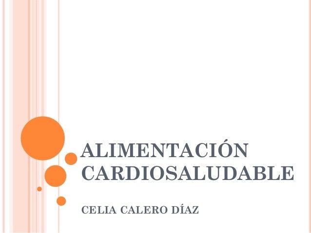 ALIMENTACIÓN CARDIOSALUDABLE CELIA CALERO DÍAZ