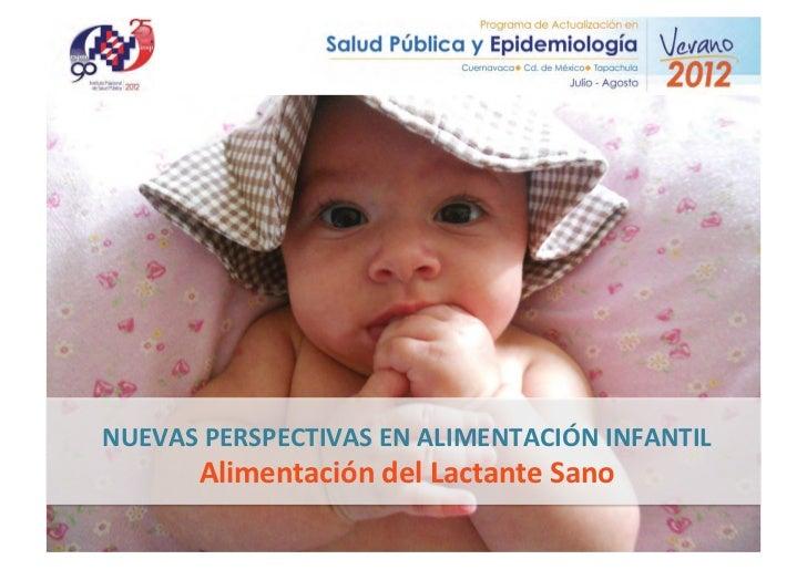 NUEVAS PERSPECTIVAS EN ALIMENTACIÓN INFANTIL          Alimentación del Lactante Sano