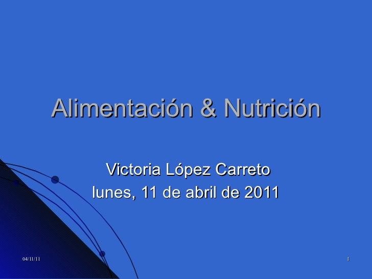 Alimentación & Nutrición Victoria López Carreto lunes, 11 de abril de 2011