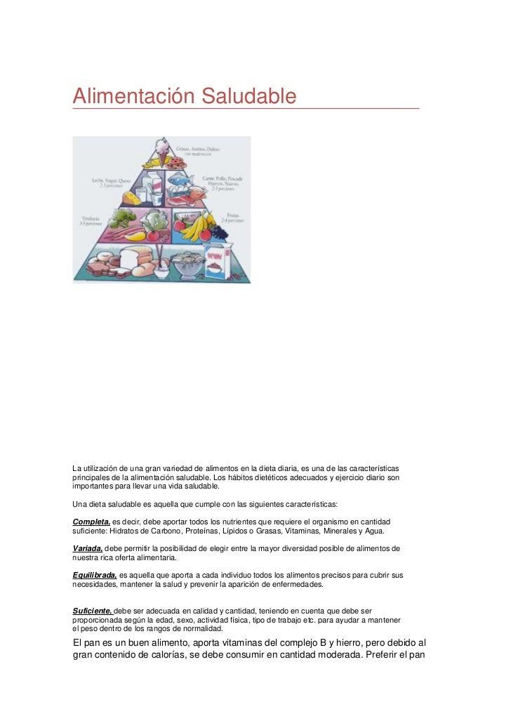 Alimentación SaludableLa utilización de una gran variedad de alimentos en la dieta diaria, es una de las características p...