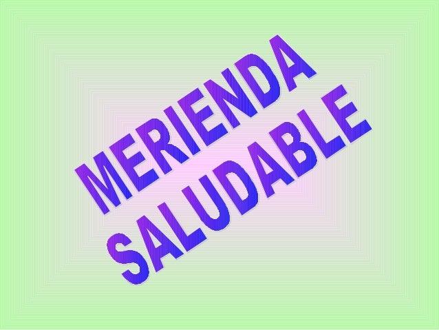 MERIENDA ESCOLAR LA MERIENDA… todo un desafío…. El consumo de snacks, alfajores, bizcochos y chocolate(saturados de sal, c...