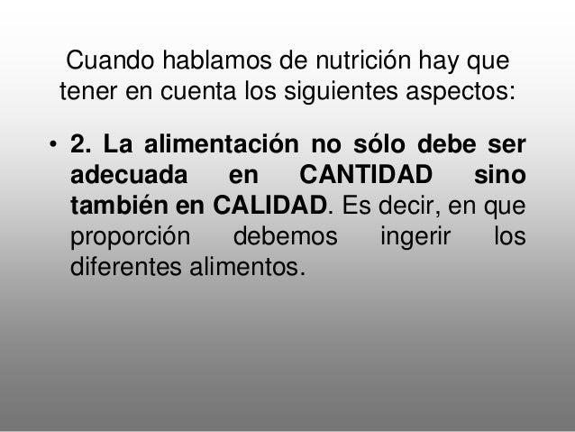 Cuando hablamos de nutrición hay que tener en cuenta los siguientes aspectos: . 3. Distribución de las comidas, número de ...