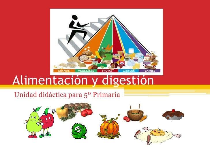 Alimentación y digestiónUnidad didáctica para 5º Primaria