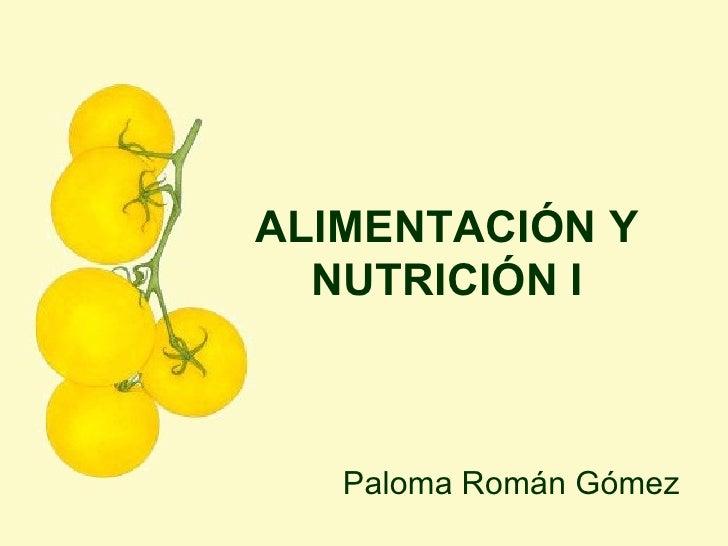 ALIMENTACIÓN Y NUTRICIÓN I Paloma Román Gómez
