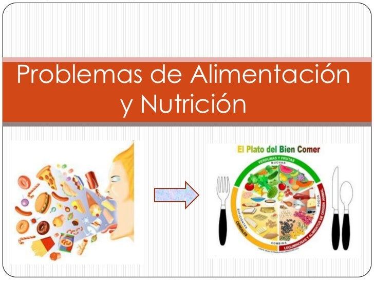 Problemas de Alimentación       y Nutrición