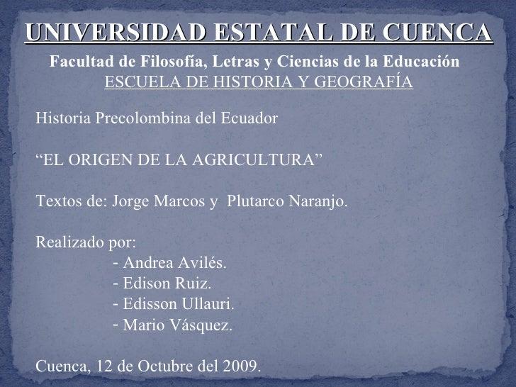 UNIVERSIDAD ESTATAL DE CUENCA Facultad de Filosofía, Letras y Ciencias de la Educación ESCUELA DE HISTORIA Y GEOGRAFÍA <ul...