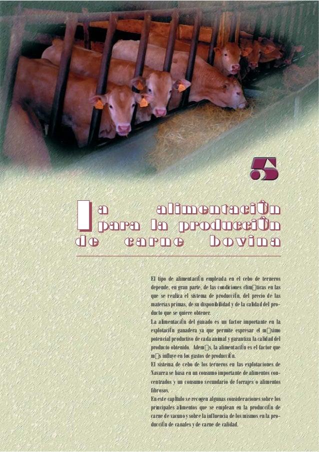 l  a alimentaciÛn para la producciÛn de carne bovina El tipo de alimentaciÛn empleada en el cebo de terneros depende, en g...