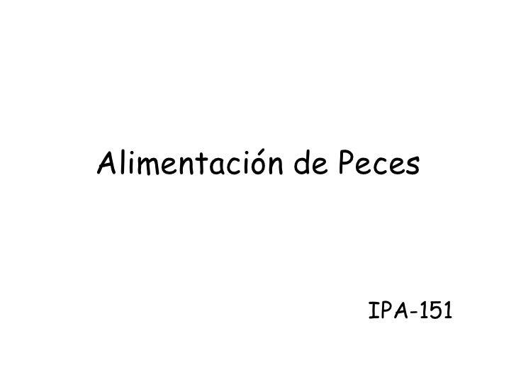 Alimentación de Peces IPA-151