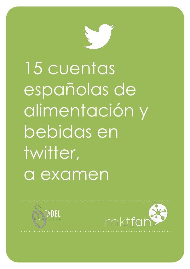 15 cuentasespañolas dealimentación ybebidas entwitter,a examen