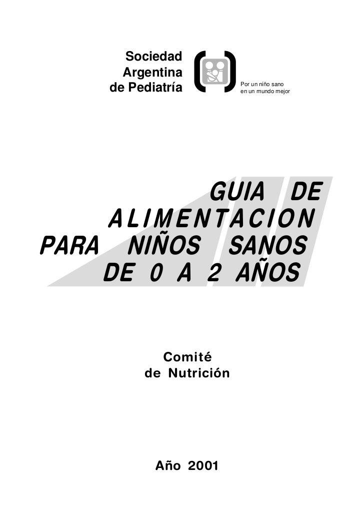 Sociedad      Argentina                        Por un niño sano    de Pediatría        en un mundo mejor           GUIA DE...