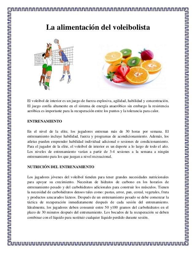 La alimentación del voleibolistaEl voleibol de interior es un juego de fuerza explosiva, agilidad, habilidad y concentraci...