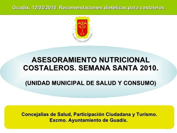 ASESORAMIENTO NUTRICIONAL COSTALEROS. SEMANA SANTA 2010. (UNIDAD MUNICIPAL DE SALUD Y CONSUMO) Concejalías de Salud, Parti...