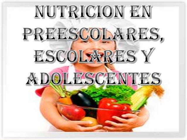 NUTRIENTES EN PREESCOLARES, ESCOLARES Y ADOLESCENTES VANESA RAMIREZ GUZMAN 13410 ATENCION INTEGRAL A LA PRIMERA INFANCIA C...